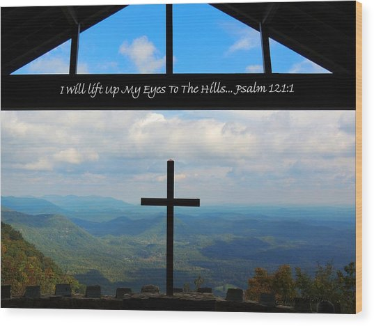 Psalm 121 Wood Print by Judy  Waller