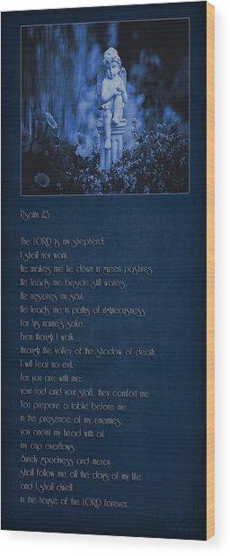 Psalm 23 - The Lord Is My Shepherd... Wood Print