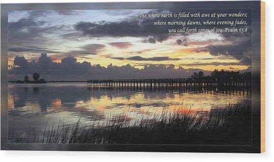 Psalm 65 8 Wood Print