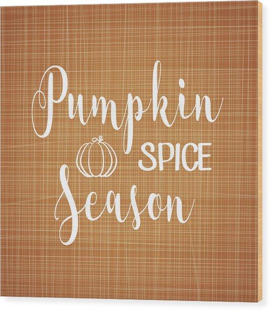 Pumpkin Spice Wood Print