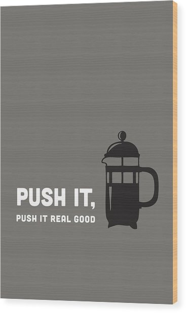 Push It Wood Print