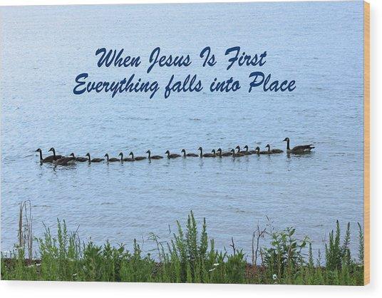 Put Jesus First Wood Print