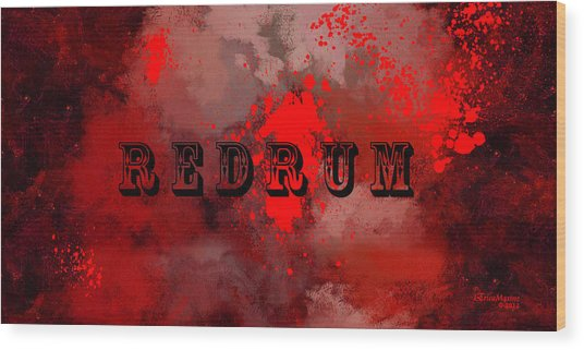 R E D R U M - Featured In Visions Of The Night Group Wood Print