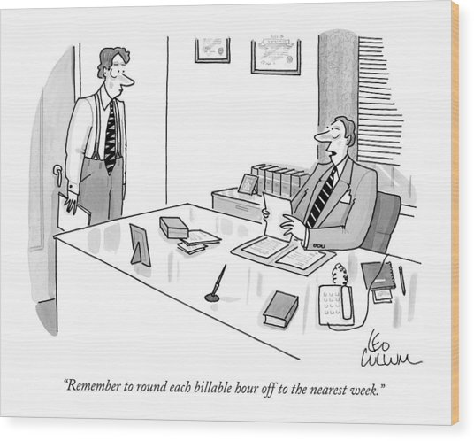 Remember To Round Each Billable Hour Wood Print