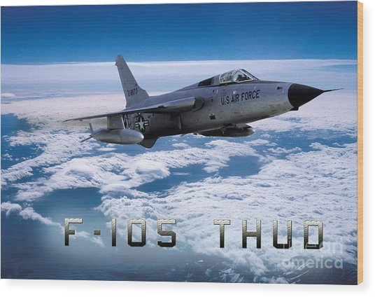 Republic F-105 Thunderchief Wood Print