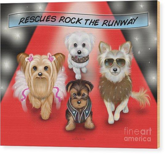 Rescues Rock The Runway Wood Print