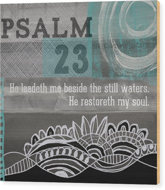 Restoreth My Soul- Contemporary Christian Art Wood Print