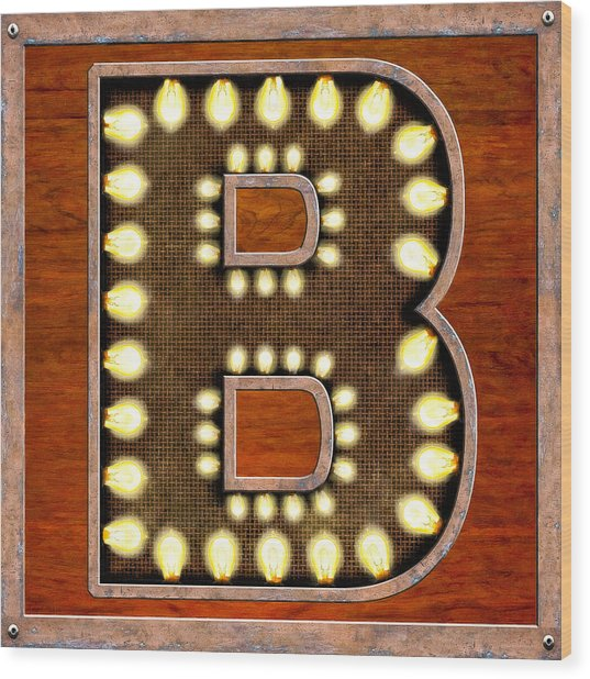 Retro Marquee Lighted Letter B Wood Print