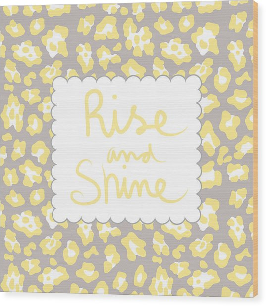 Rise And Shine- Yellow And Grey Wood Print