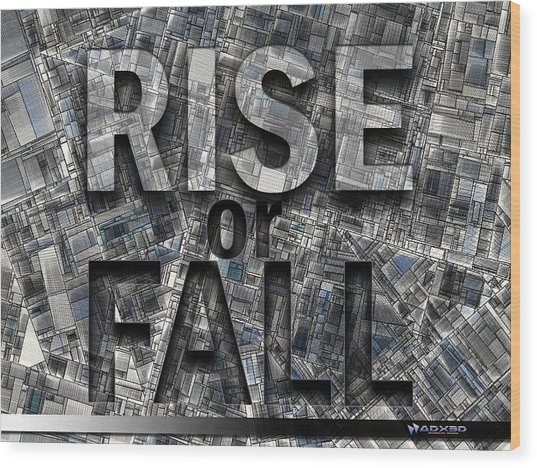 Rise Or Fall Wood Print