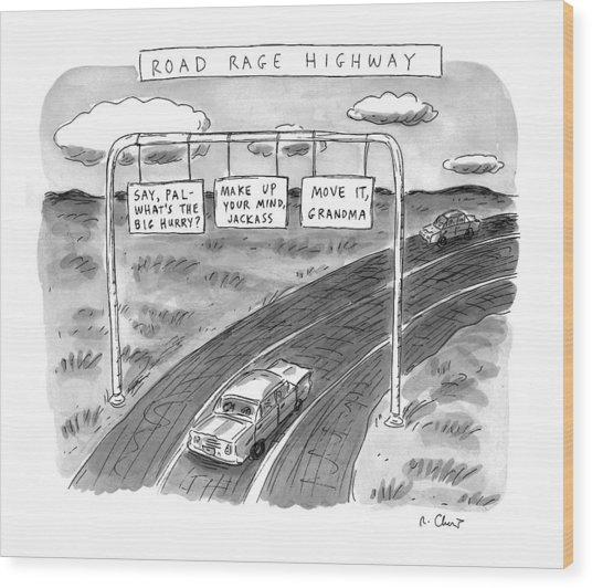 'road Rage Highway' Wood Print