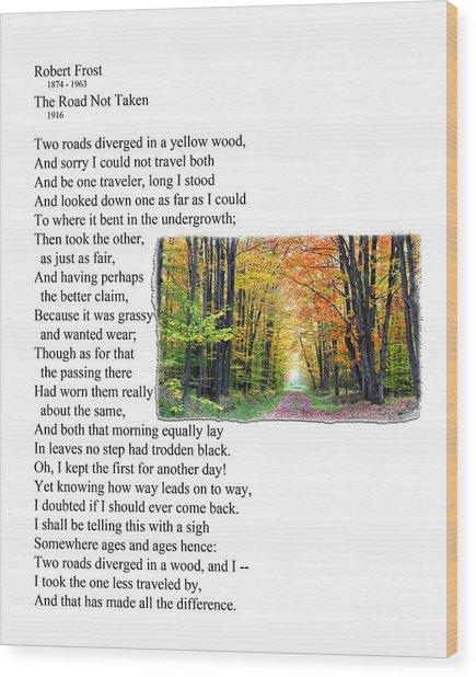 Robert Frost - The Road Not Taken Wood Print