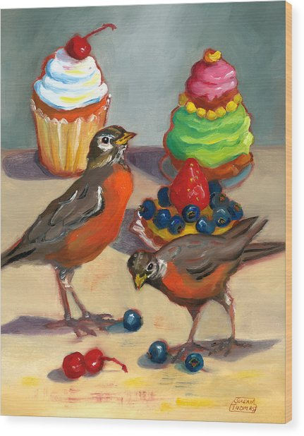 Robins And Desserts Wood Print
