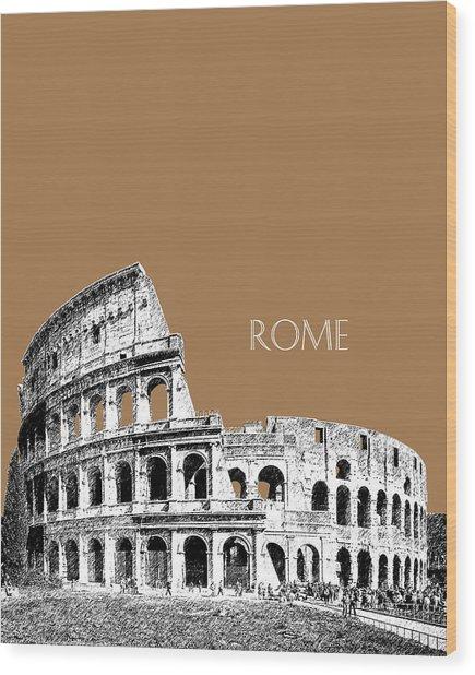 Rome Skyline The Coliseum - Brown Wood Print