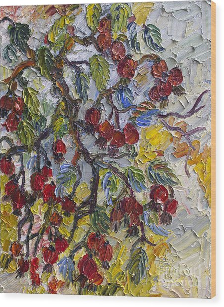 Rosehips Modern Impressionist Oil Painting Wood Print