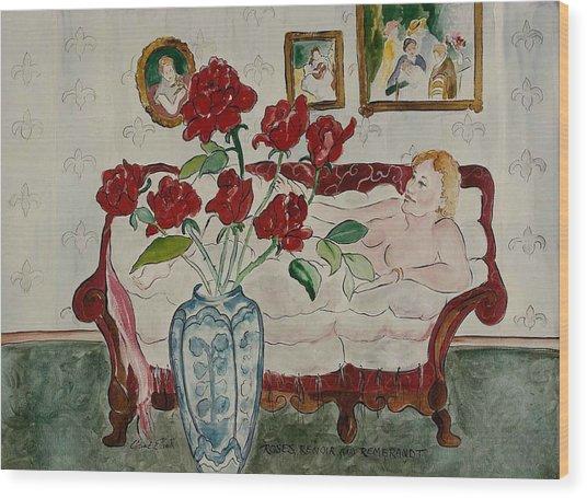 Roses Renoir And Rembrandt Wood Print