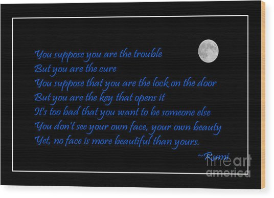 Rumi Quote - Beauty - Loving You Wood Print