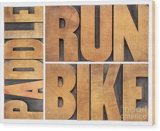 Run Bike Paddle - Triathlon Concept Wood Print