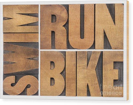 Run Bike Swim - Triathlon Concept Wood Print