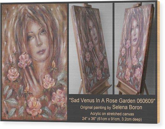Sad Venus In A Rose Garden 060609 Wood Print