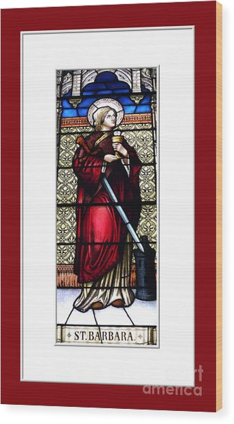 Wood Print featuring the photograph Saint Barbara Stained Glass Window by Rose Santuci-Sofranko