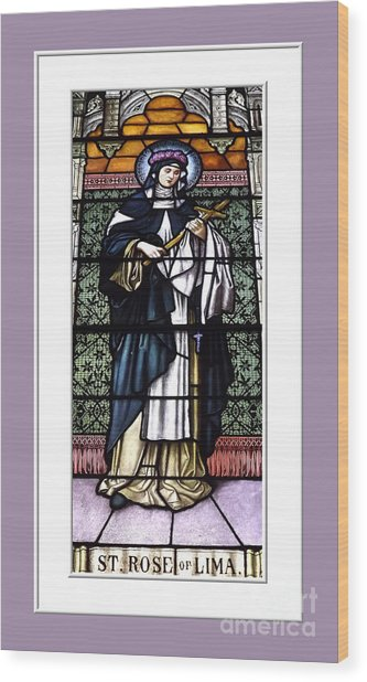 Saint Rose Of Lima Stained Glass Window Wood Print