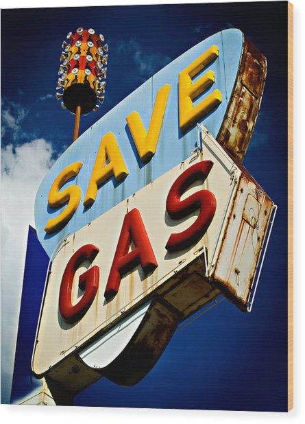 Save Gas Wood Print