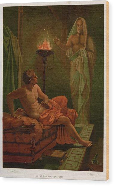 Scipio's Dream The Roman General Scipio Wood Print by Mary Evans Picture Library