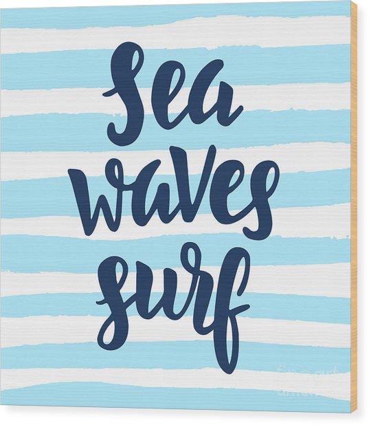 Sea, Waves, Surf Poster. Inspirational Wood Print