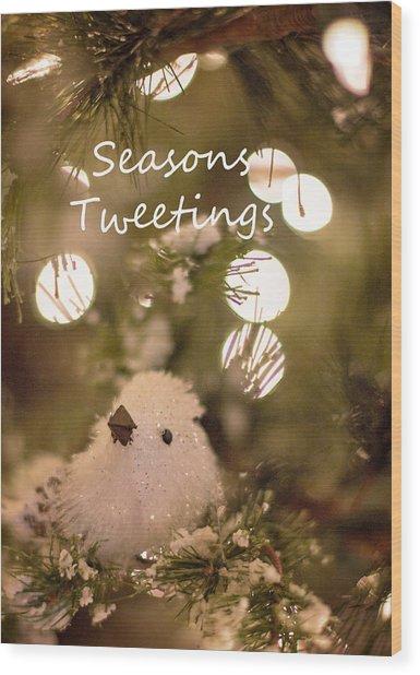 Seasons Tweetings Wood Print