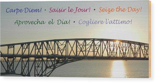 Seize The Day - Annapolis Bay Bridge Wood Print