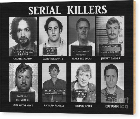 Serial Killers - Public Enemies Wood Print