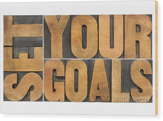 Set Your Goals  Wood Print