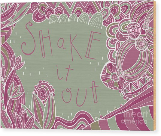 Shake It Out Wood Print