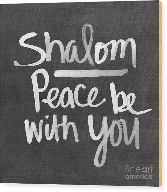 Shalom Wood Print