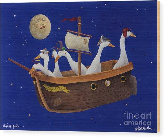 Ship Of Fools... Wood Print by Will Bullas