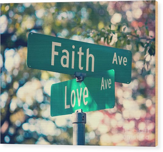 Signs Of Faith And Love Wood Print