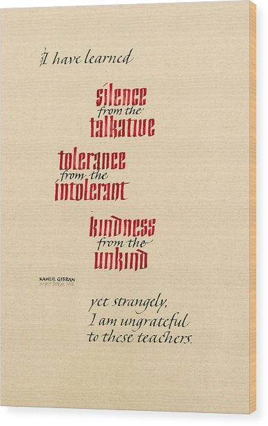 Silence - Tolerance - Kindness Wood Print by Beth Lee