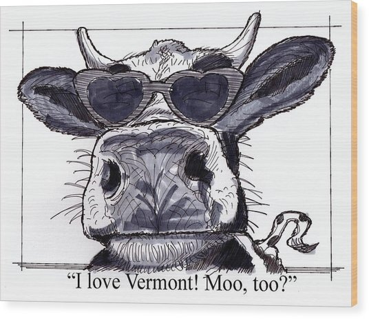 Silly Cow From Vermont Wood Print