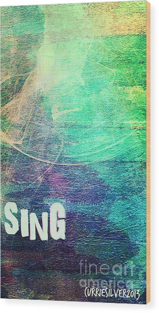 Sing Wood Print by Currie Silver
