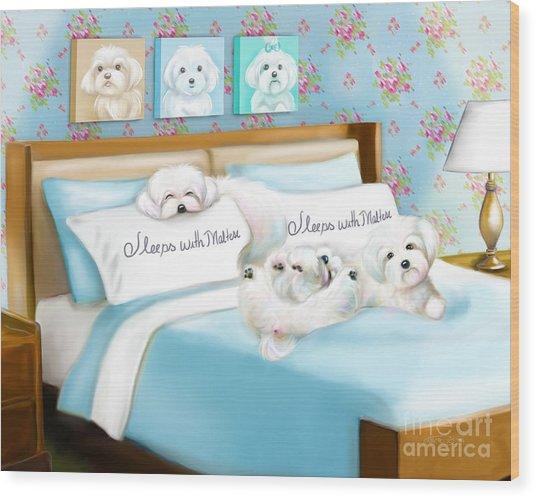 Sleeps With Maltese Wood Print