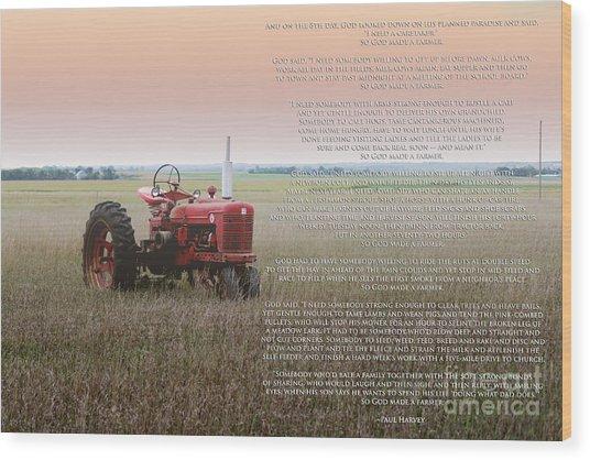 So God Made A Farmer Wood Print
