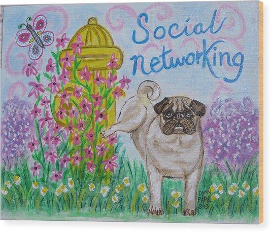 Social Networking Pug Wood Print