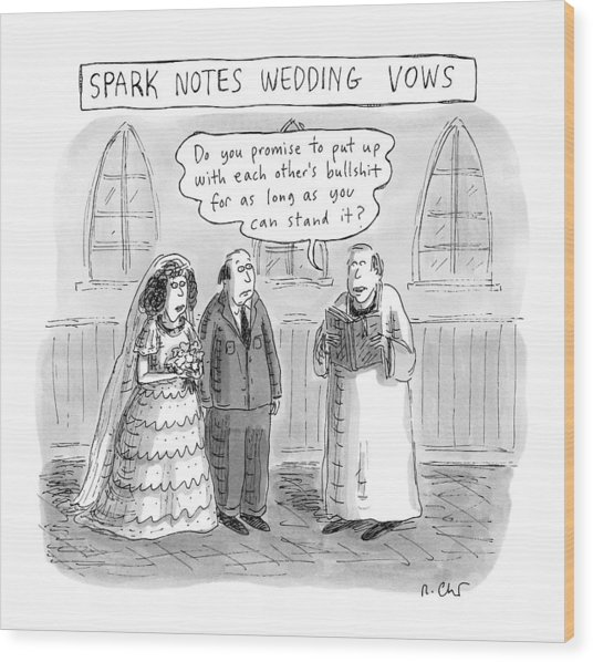 Spark Notes Marriage Vows -- A Minister Says Wood Print