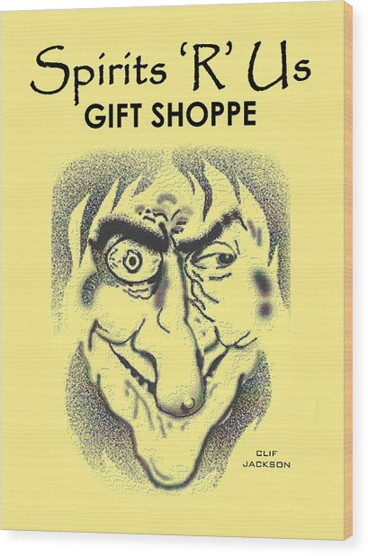Spirits 'r' Us Gift Shoppe Wood Print by Clif Jackson