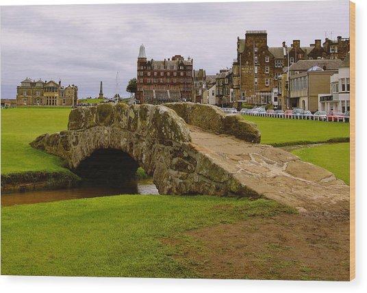St. Andrews Links Golf Course Swilcan Bridge 18th Hole Wood Print