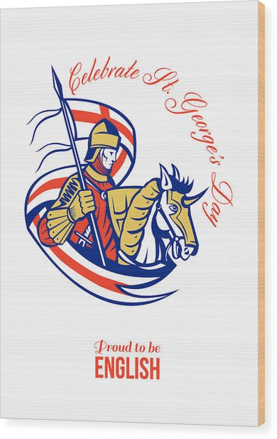 St. George Day Celebration Proud To Be English Retro Poster Wood Print by Aloysius Patrimonio