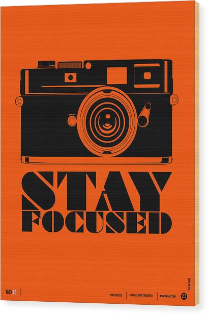 Stay Focused Poster Wood Print