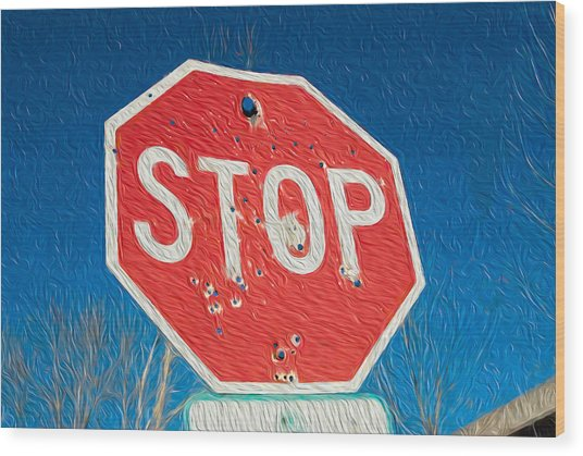 Stop With Bullet Holes. Wood Print