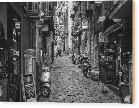 Wood Print featuring the photograph Streets Of Naples by Ryan Wyckoff